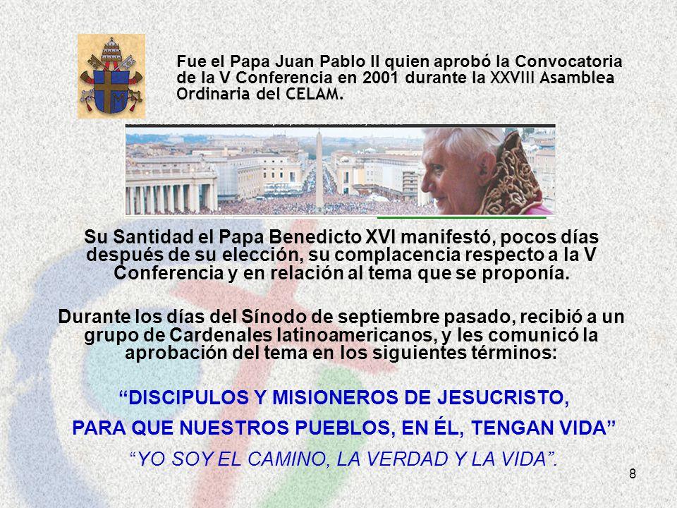 8 Fue el Papa Juan Pablo II quien aprobó la Convocatoria de la V Conferencia en 2001 durante la XXVIII Asamblea Ordinaria del CELAM. Su Santidad el Pa