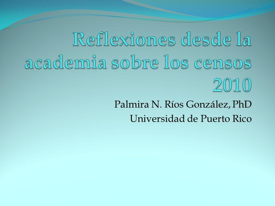 Palmira N. Ríos González, PhD Universidad de Puerto Rico