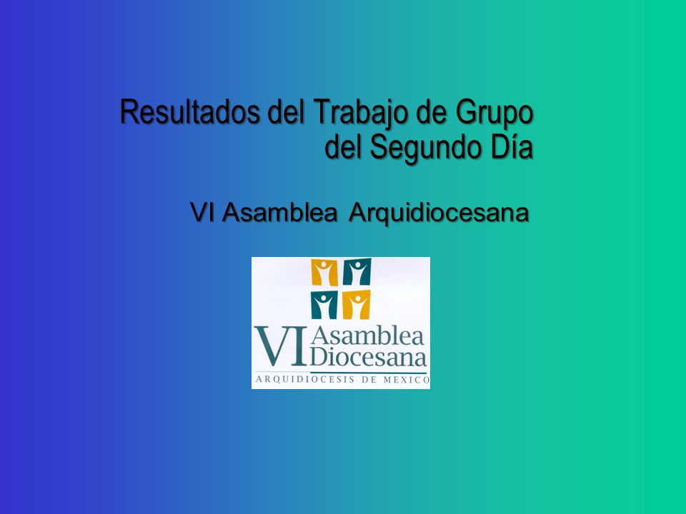 Resultados del Trabajo de Grupo del Segundo Día VI Asamblea Arquidiocesana