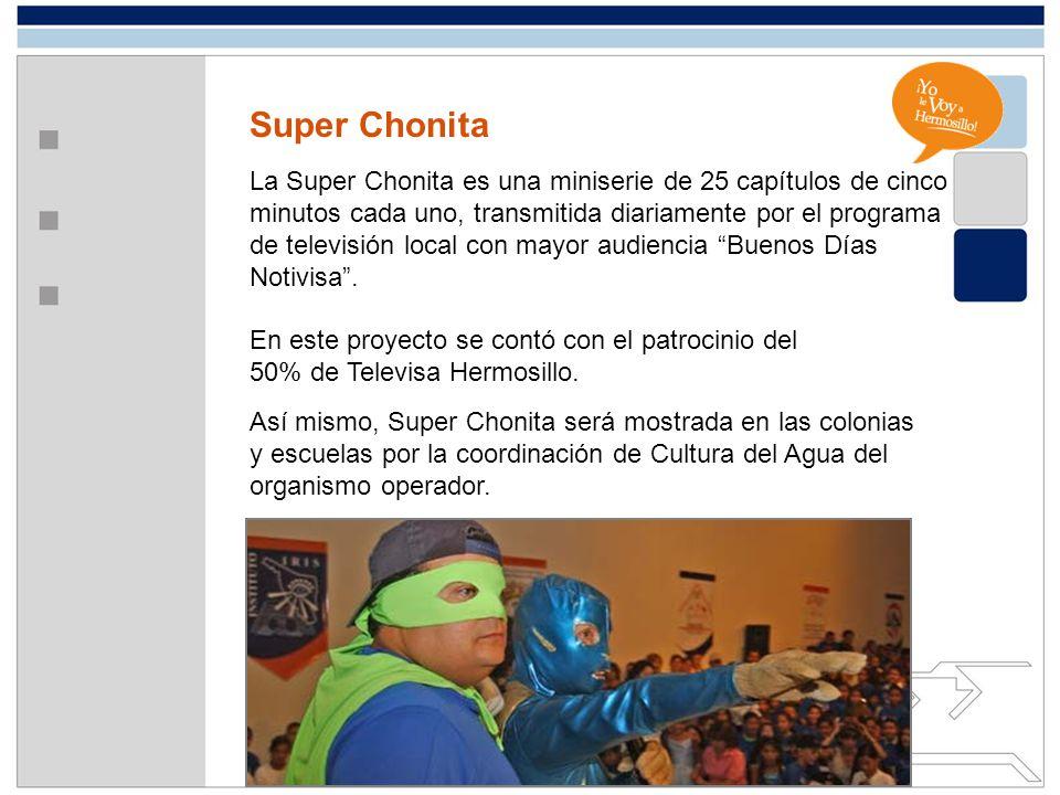 Super Chonita La Super Chonita es una miniserie de 25 capítulos de cinco minutos cada uno, transmitida diariamente por el programa de televisión local