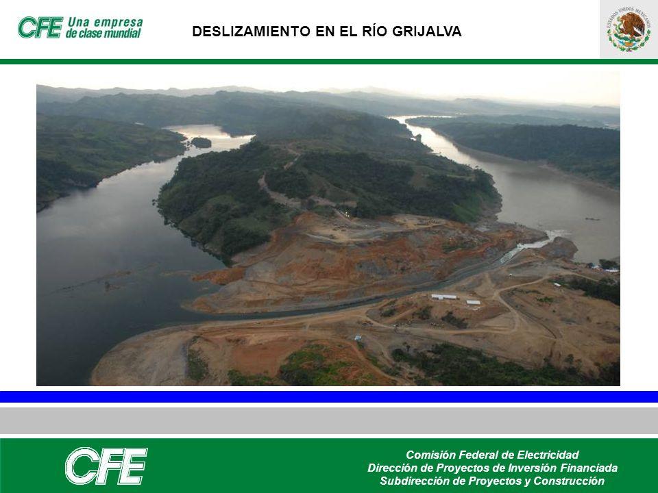 DESLIZAMIENTO EN EL RÍO GRIJALVA Comisión Federal de Electricidad Dirección de Proyectos de Inversión Financiada Subdirección de Proyectos y Construcc