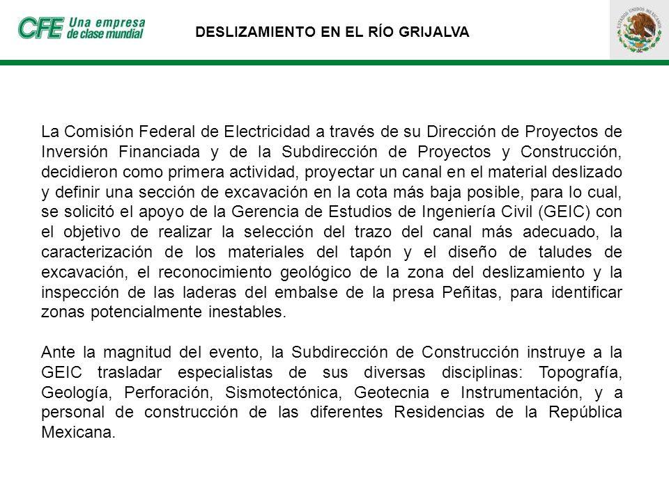 DESLIZAMIENTO EN EL RÍO GRIJALVA La Comisión Federal de Electricidad a través de su Dirección de Proyectos de Inversión Financiada y de la Subdirecció