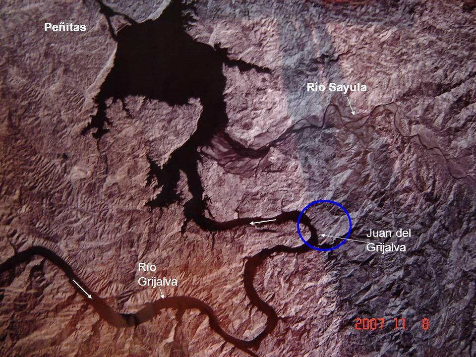 Peñitas Río Sayula Juan del Grijalva Río Grijalva