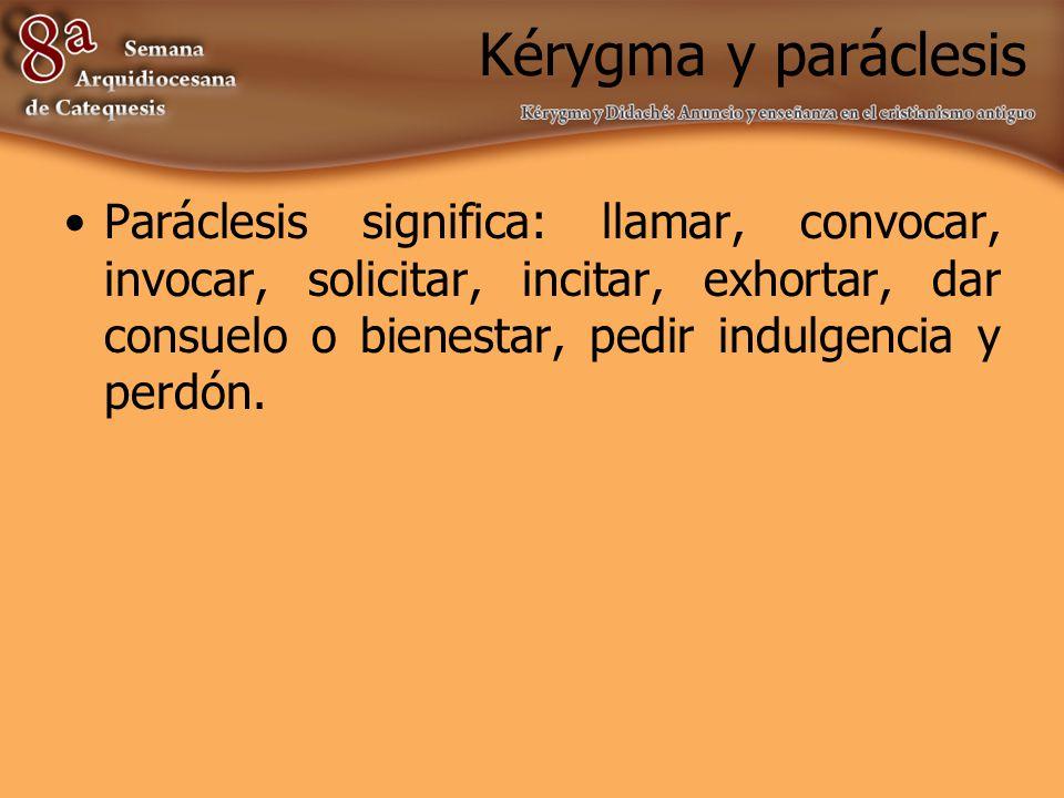 Kérygma y paráclesis La homilía puede ser: –Discurso –Lección –Discusión –Conferencia –Oración –Consolación –Tratado –Panegírico