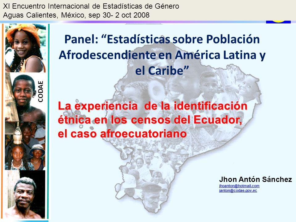 Presidencia de la República CORPORACIÓN DE DESARROLLO AFROECUATORIANA Panel: Estadísticas sobre Población Afrodescendiente en América Latina y el Cari
