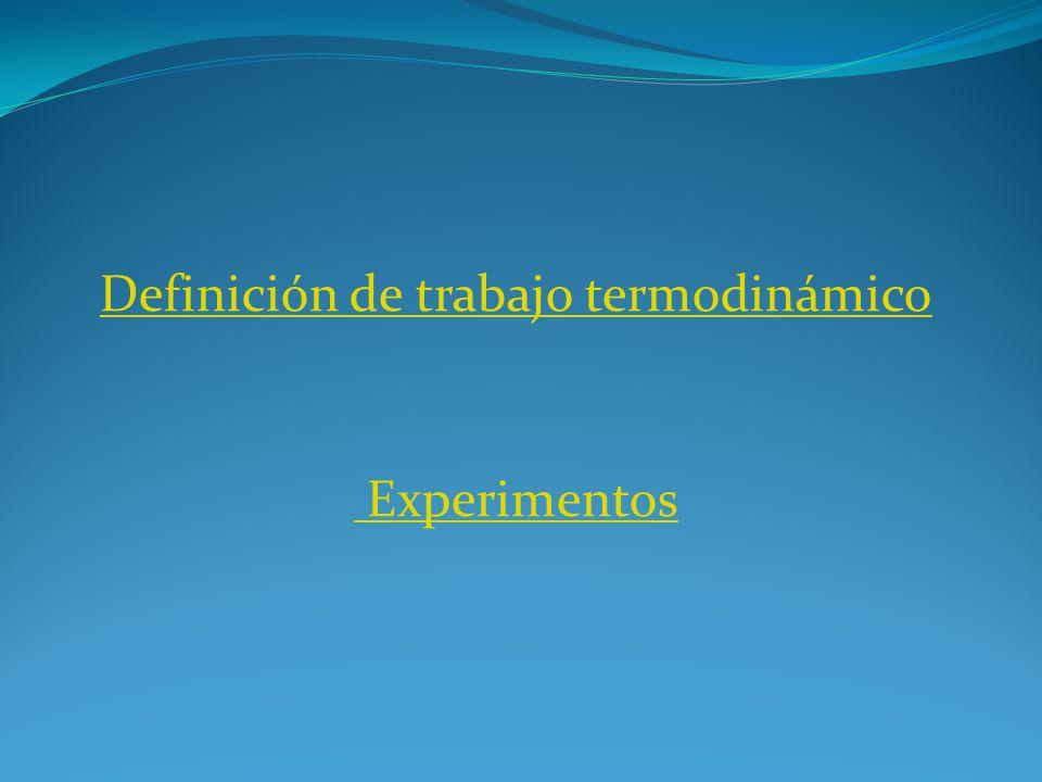 Definición de trabajo termodinámico Experimentos