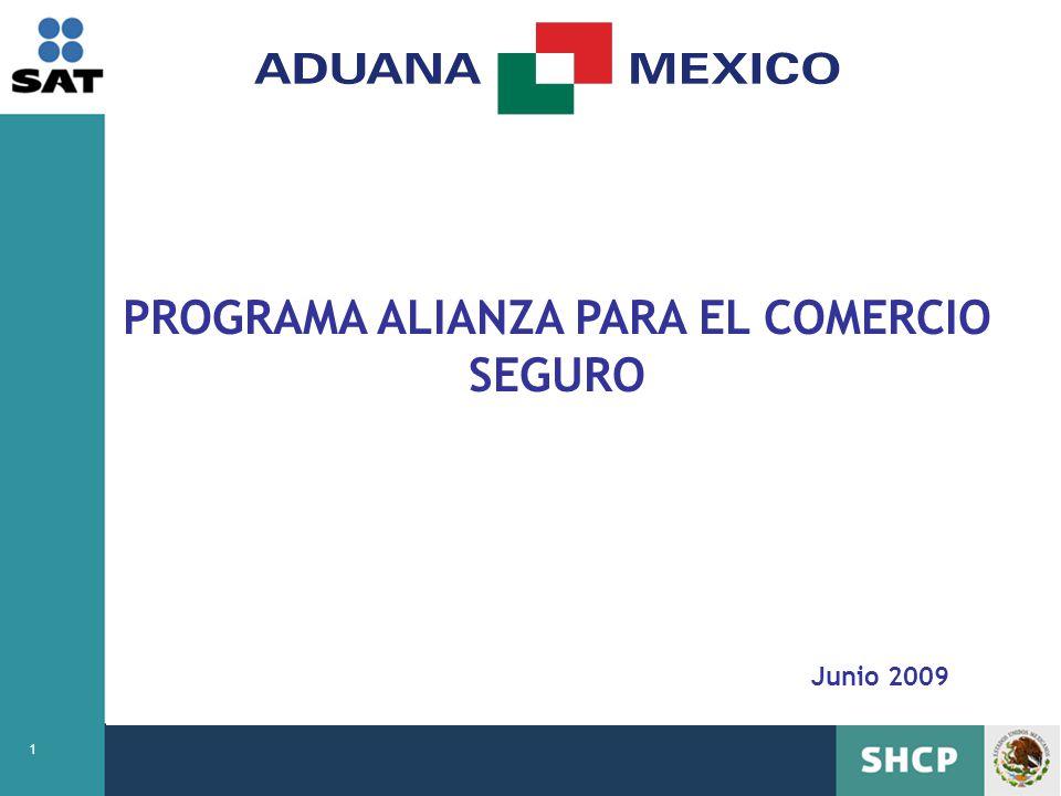1 PROGRAMA ALIANZA PARA EL COMERCIO SEGURO Junio 2009