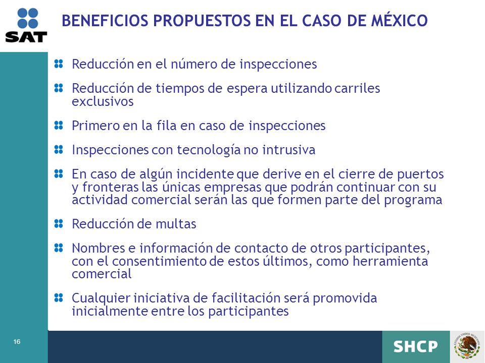16 BENEFICIOS PROPUESTOS EN EL CASO DE MÉXICO Reducción en el número de inspecciones Reducción de tiempos de espera utilizando carriles exclusivos Pri