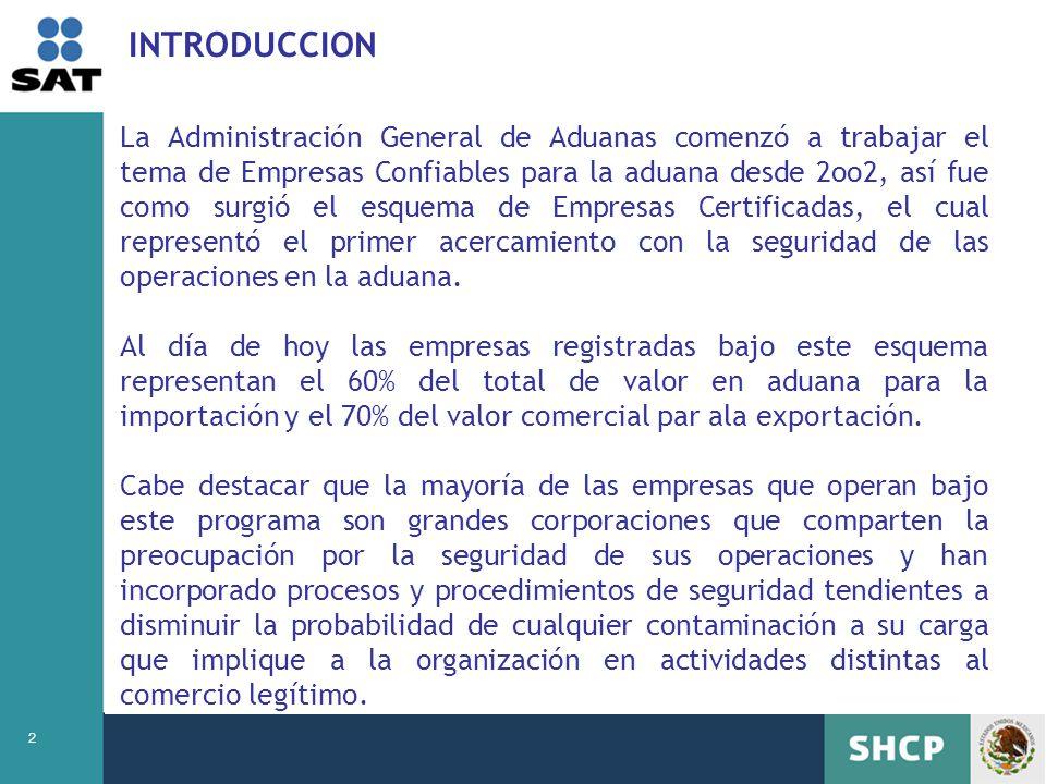 2 INTRODUCCION La Administración General de Aduanas comenzó a trabajar el tema de Empresas Confiables para la aduana desde 2oo2, así fue como surgió e