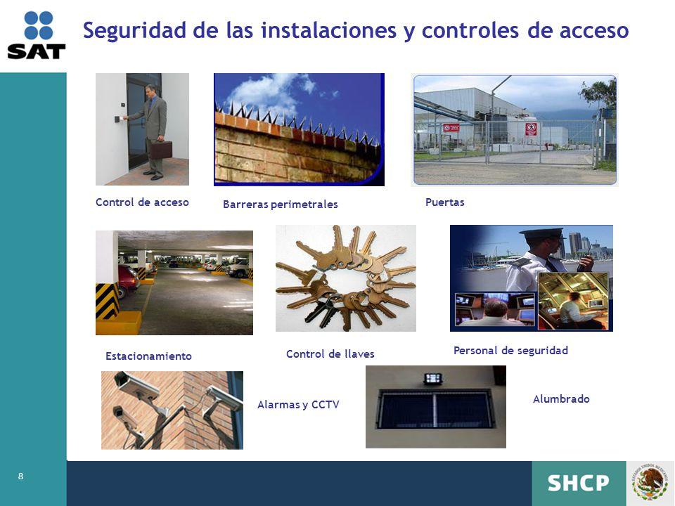 8 Seguridad de las instalaciones y controles de acceso Control de acceso Barreras perimetrales Puertas Estacionamiento Control de llaves Personal de s