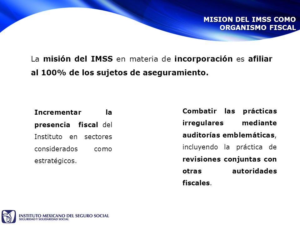 La misión del IMSS en materia de incorporación es afiliar al 100% de los sujetos de aseguramiento.