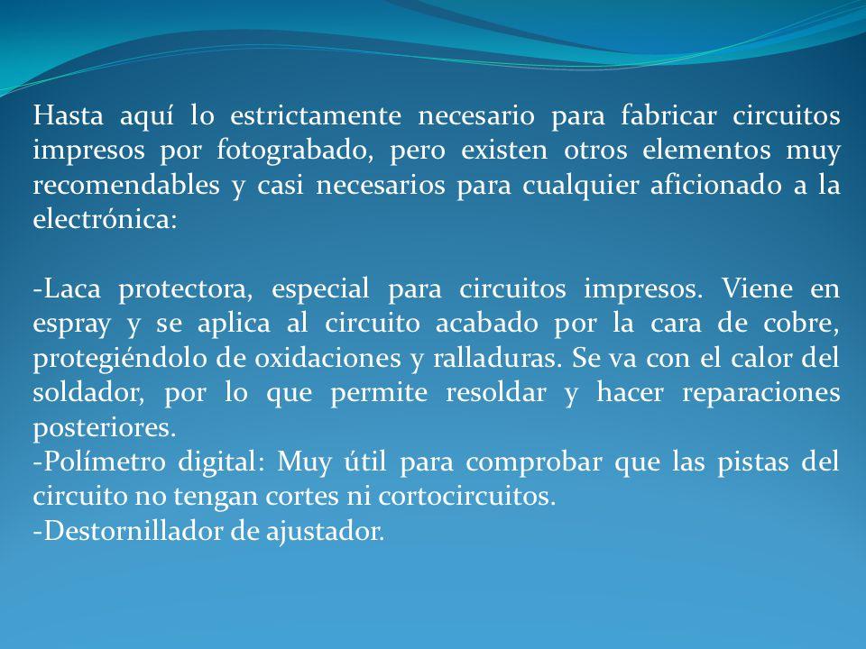 Productos químicos El atacador, es un líquido que reacciona con el cobre de las zonas no protegidas hasta hacerlo desaparecer.