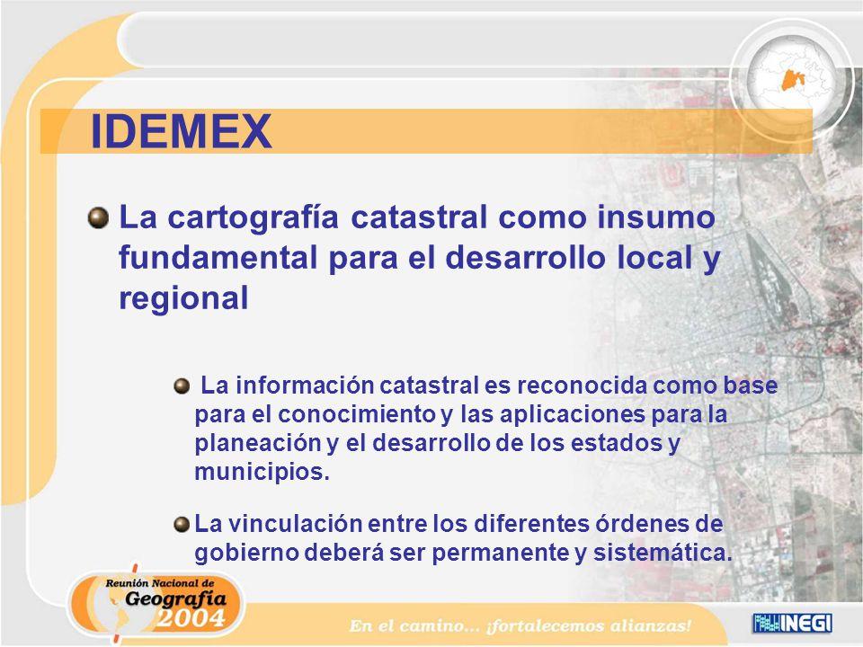 La cartografía catastral como insumo fundamental para el desarrollo local y regional La información catastral es reconocida como base para el conocimiento y las aplicaciones para la planeación y el desarrollo de los estados y municipios.