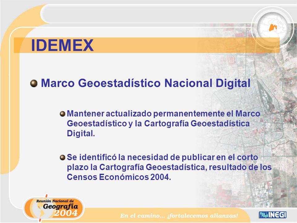 Marco Geoestadístico Nacional Digital Mantener actualizado permanentemente el Marco Geoestadístico y la Cartografía Geoestadística Digital.