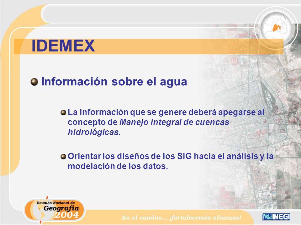 Información sobre el agua La información que se genere deberá apegarse al concepto de Manejo integral de cuencas hidrológicas.