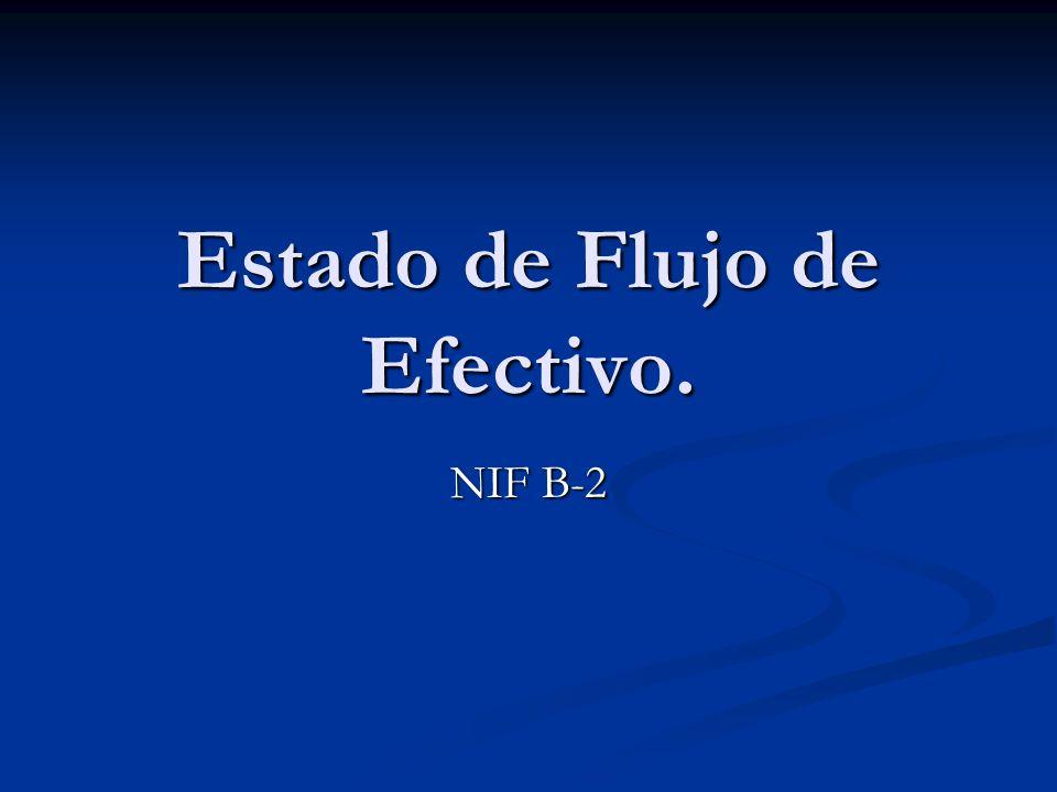 Estado de Flujo de Efectivo. NIF B-2