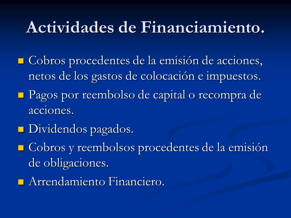 Actividades de Financiamiento. Cobros procedentes de la emisión de acciones, netos de los gastos de colocación e impuestos. Cobros procedentes de la e