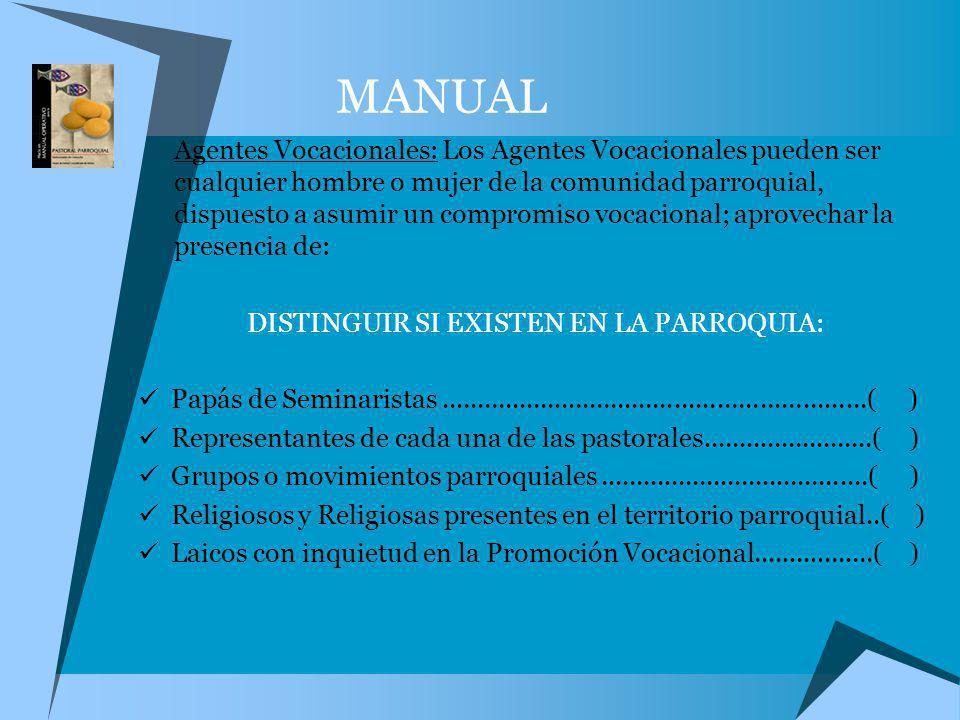 MANUAL Agentes Vocacionales: Los Agentes Vocacionales pueden ser cualquier hombre o mujer de la comunidad parroquial, dispuesto a asumir un compromiso