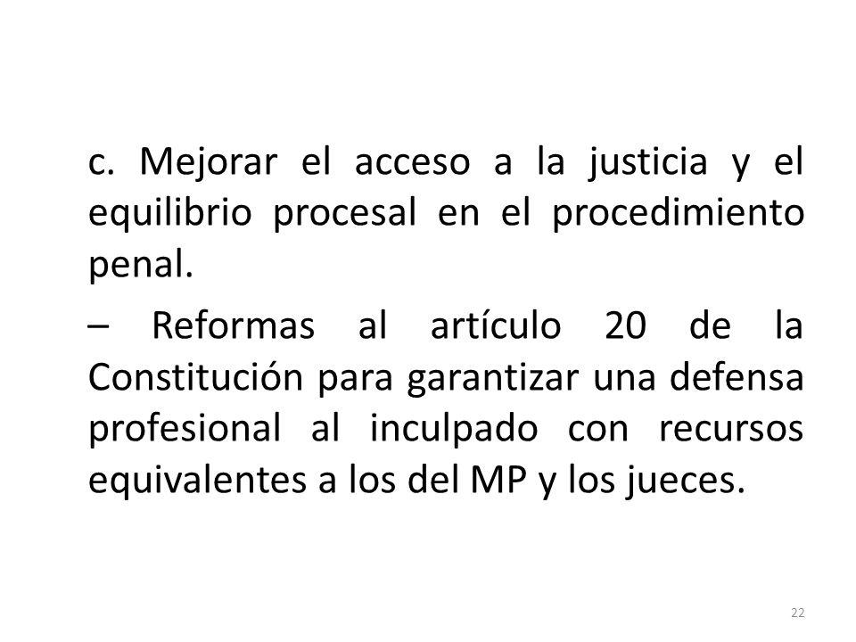 c. Mejorar el acceso a la justicia y el equilibrio procesal en el procedimiento penal.