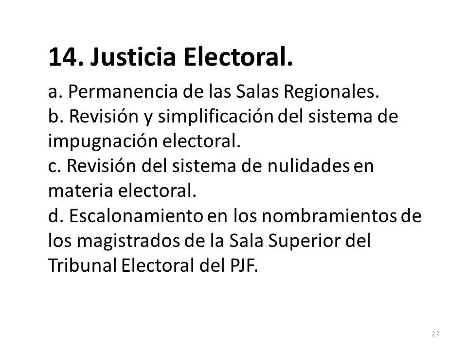 14. Justicia Electoral. a. Permanencia de las Salas Regionales.