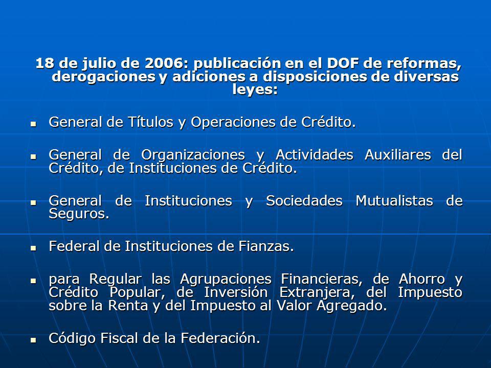 18 de julio de 2006: publicación en el DOF de reformas, derogaciones y adiciones a disposiciones de diversas leyes: 18 de julio de 2006: publicación e