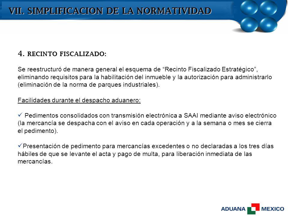 4. RECINTO FISCALIZADO: Se reestructuró de manera general el esquema de Recinto Fiscalizado Estratégico, eliminando requisitos para la habilitación de