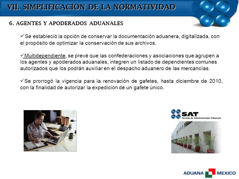 6. AGENTES Y APODERADOS ADUANALES Se estableció la opción de conservar la documentación aduanera, digitalizada, con el propósito de optimizar la conse
