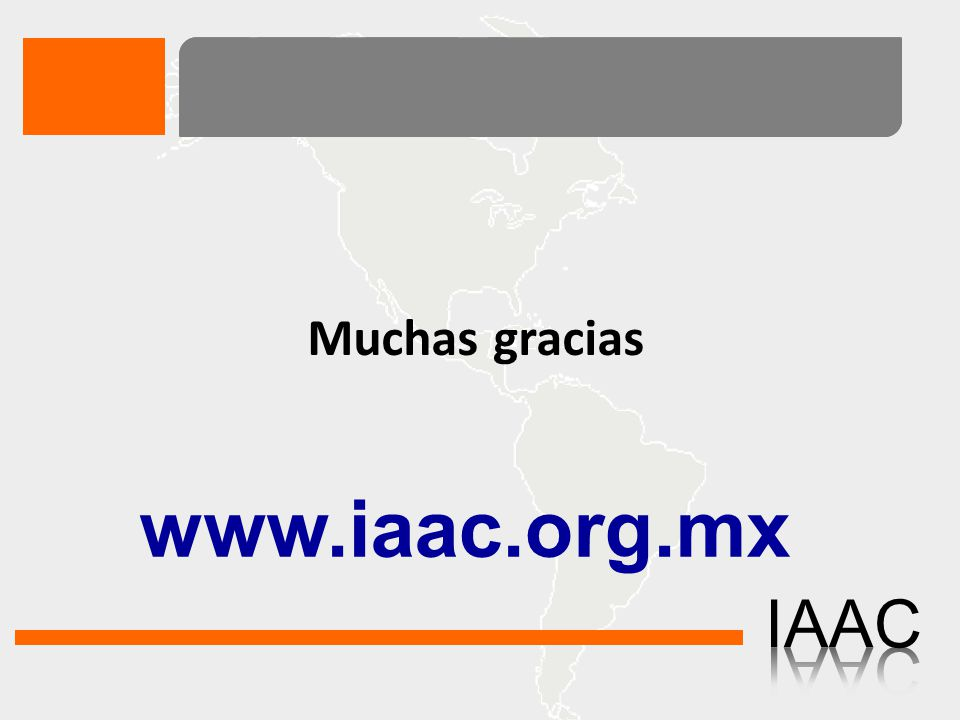 Muchas gracias www.iaac.org.mx