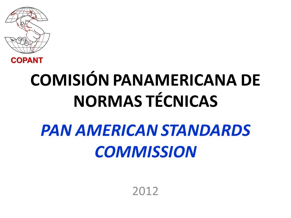 COMISIÓN PANAMERICANA DE NORMAS TÉCNICAS PAN AMERICAN STANDARDS COMMISSION 2012