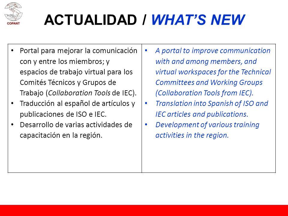 ACTUALIDAD / WHATS NEW Portal para mejorar la comunicación con y entre los miembros; y espacios de trabajo virtual para los Comités Técnicos y Grupos de Trabajo (Collaboration Tools de IEC).