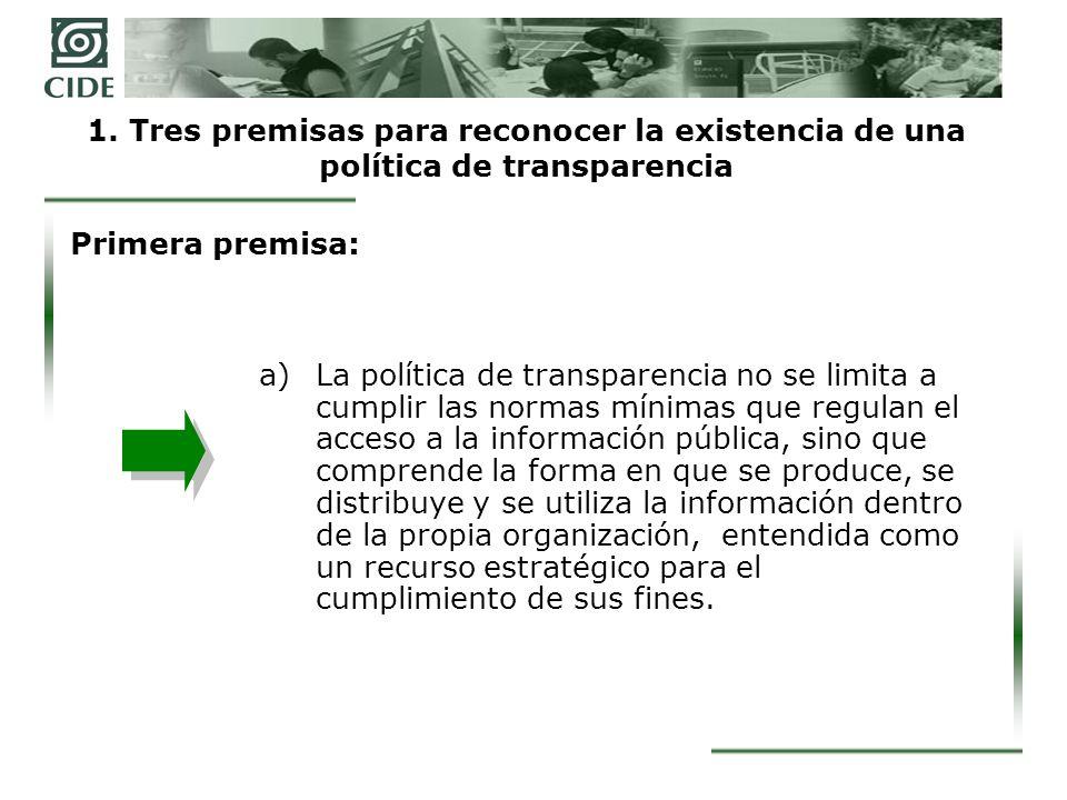 1. Tres premisas para reconocer la existencia de una política de transparencia a)La política de transparencia no se limita a cumplir las normas mínima