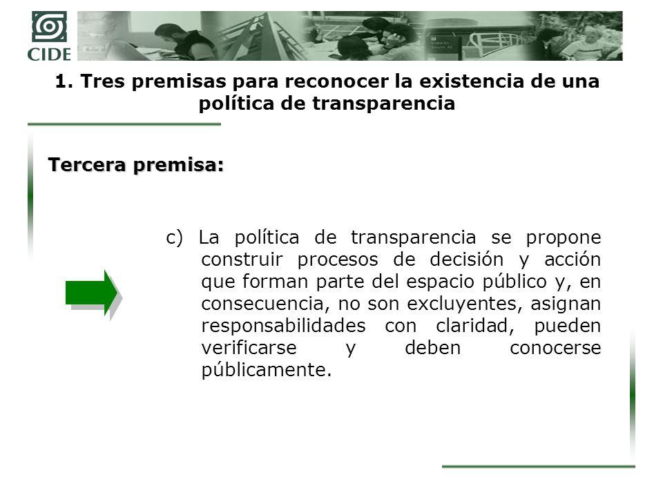 1. Tres premisas para reconocer la existencia de una política de transparencia c) La política de transparencia se propone construir procesos de decisi