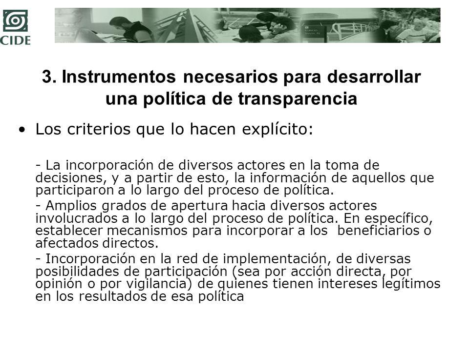 3. Instrumentos necesarios para desarrollar una política de transparencia Los criterios que lo hacen explícito: - La incorporación de diversos actores
