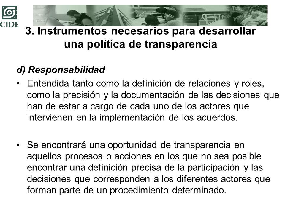 3. Instrumentos necesarios para desarrollar una política de transparencia d) Responsabilidad Entendida tanto como la definición de relaciones y roles,