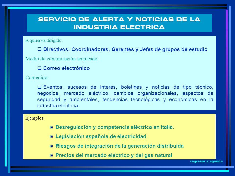 SERVICIO DE ALERTA Y NOTICIAS DE LA INDUSTRIA ELECTRICA A quien va dirigido: Directivos, Coordinadores, Gerentes y Jefes de grupos de estudio Medio de