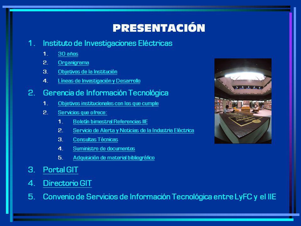 1. Instituto de Investigaciones Eléctricas 1. 30 años 30 años 2. Organigrama Organigrama 3. Objetivos de la Institución Objetivos de la Institución 4.