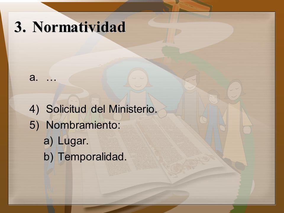 3.Normatividad a.… 4)Solicitud del Ministerio. 5)Nombramiento: a)Lugar. b)Temporalidad.