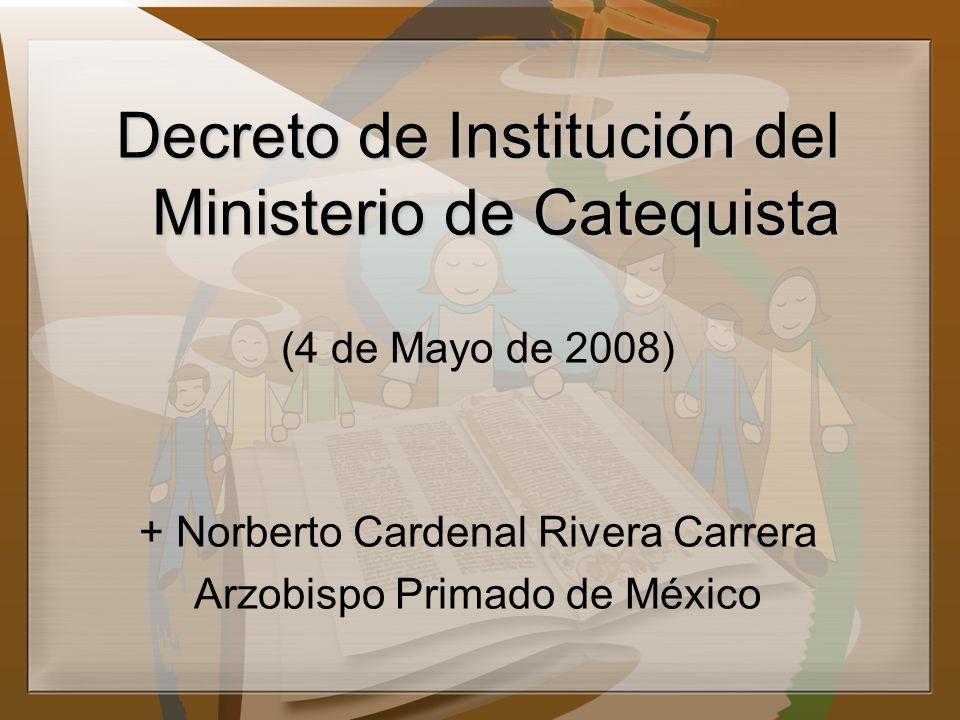 Decreto de Institución del Ministerio de Catequista (4 de Mayo de 2008) + Norberto Cardenal Rivera Carrera Arzobispo Primado de México