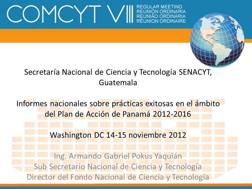 Secretaría Nacional de Ciencia y Tecnología SENACYT, Guatemala Informes nacionales sobre prácticas exitosas en el ámbito del Plan de Acción de Panamá