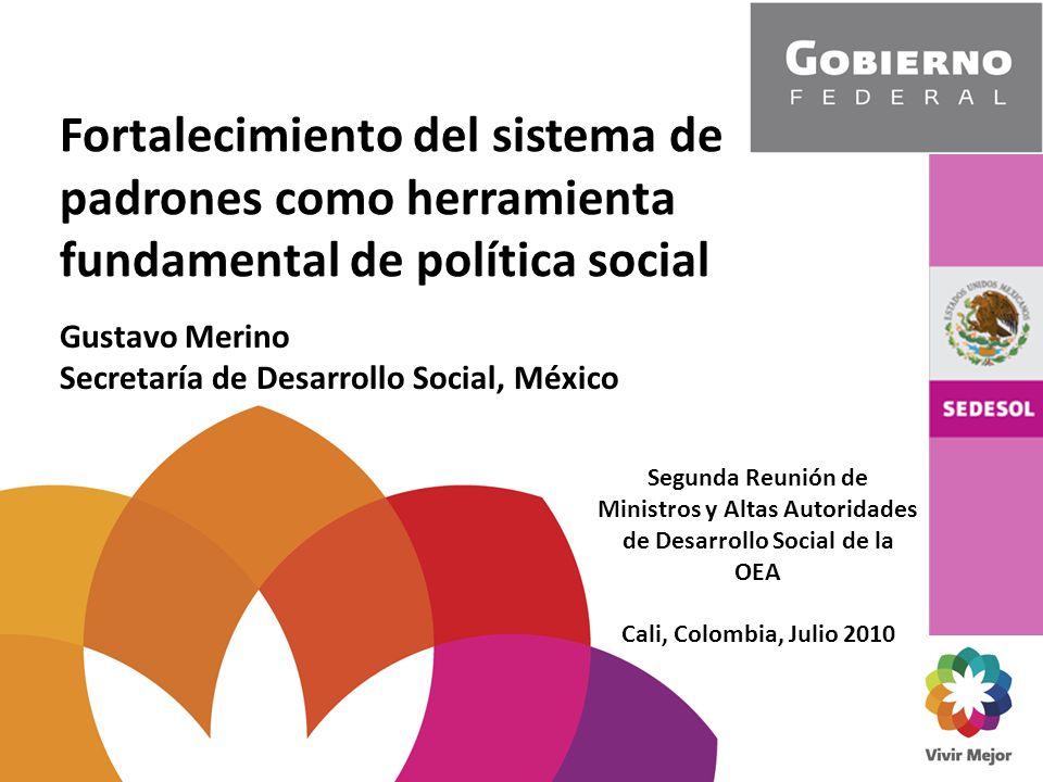 Fortalecimiento del sistema de padrones como herramienta fundamental de política social Segunda Reunión de Ministros y Altas Autoridades de Desarrollo