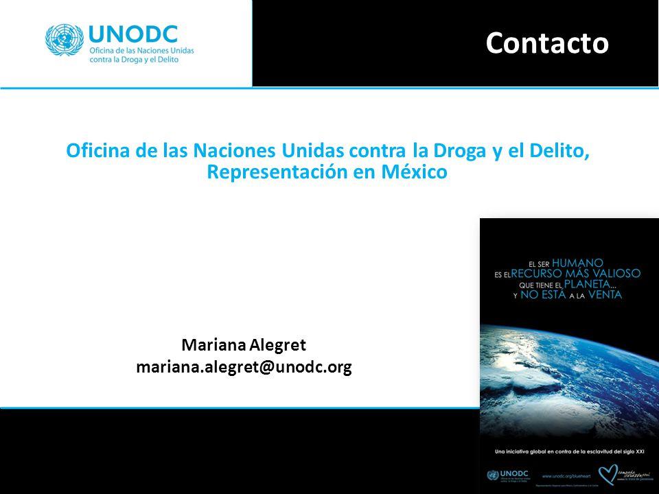 Oficina de las Naciones Unidas contra la Droga y el Delito, Representación en México Contacto Mariana Alegret mariana.alegret@unodc.org