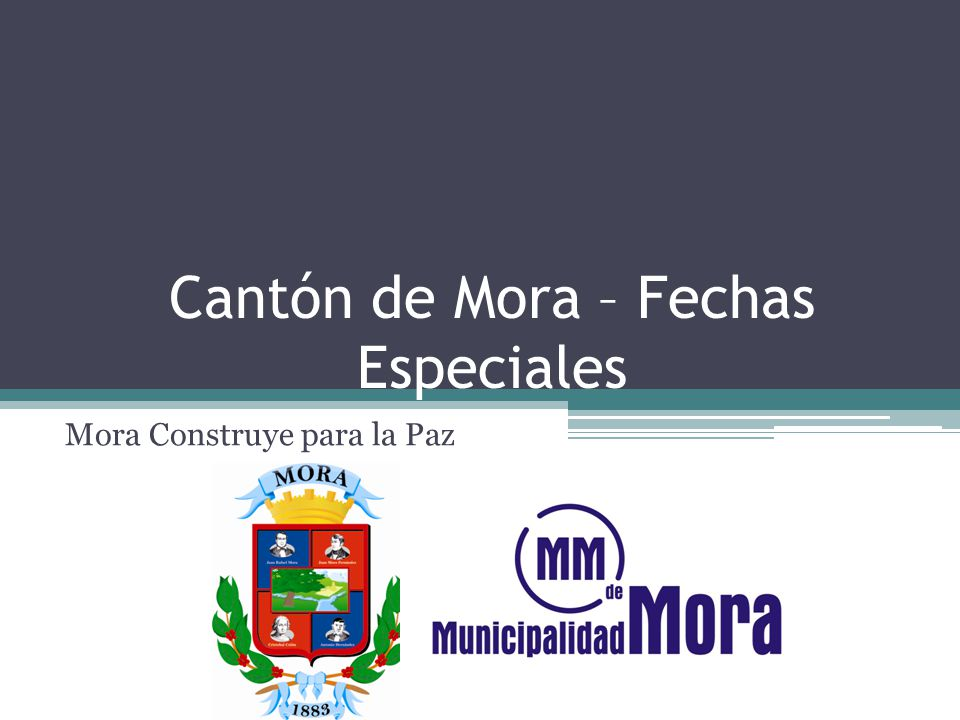 Cantón de Mora – Fechas Especiales Mora Construye para la Paz