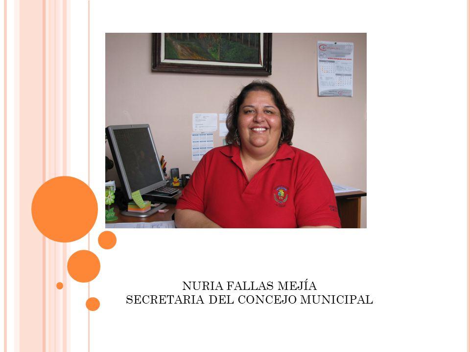 NURIA FALLAS MEJÍA SECRETARIA DEL CONCEJO MUNICIPAL