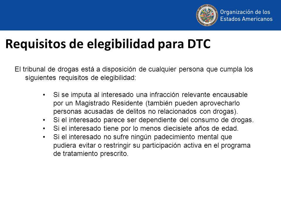 Requisitos de elegibilidad para DTC El tribunal de drogas está a disposición de cualquier persona que cumpla los siguientes requisitos de elegibilidad: Si se imputa al interesado una infracción relevante encausable por un Magistrado Residente (también pueden aprovecharlo personas acusadas de delitos no relacionados con drogas).