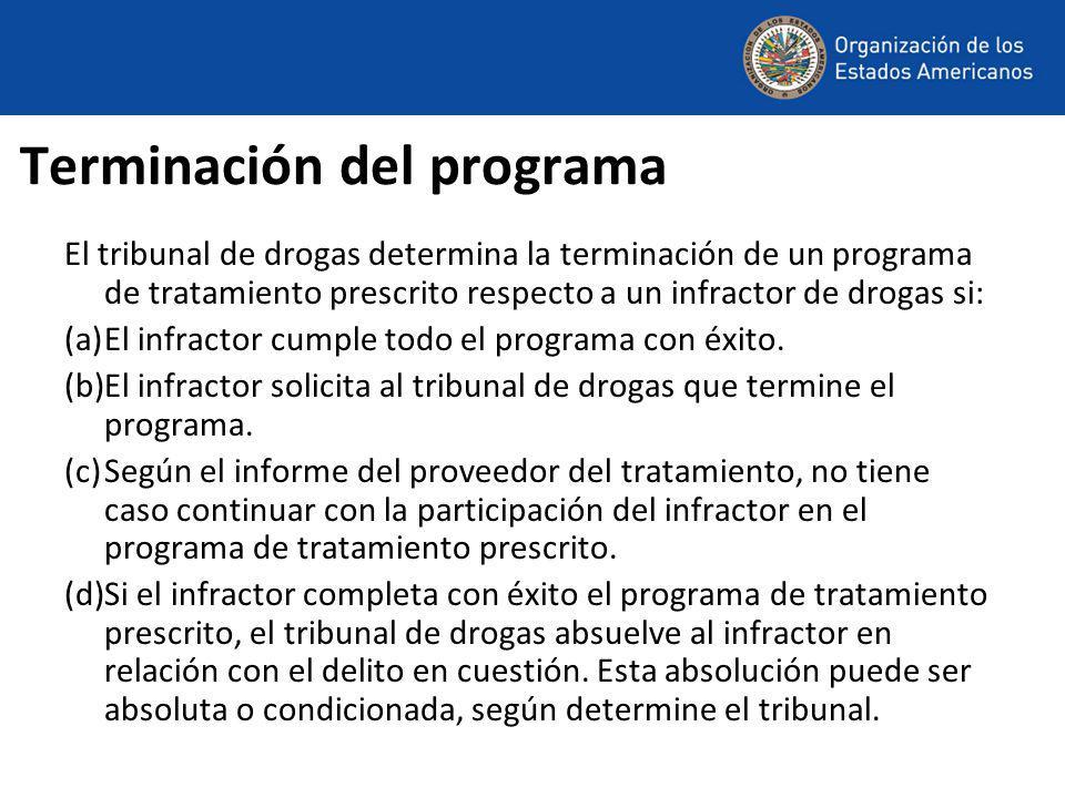Terminación del programa El tribunal de drogas determina la terminación de un programa de tratamiento prescrito respecto a un infractor de drogas si: (a)El infractor cumple todo el programa con éxito.