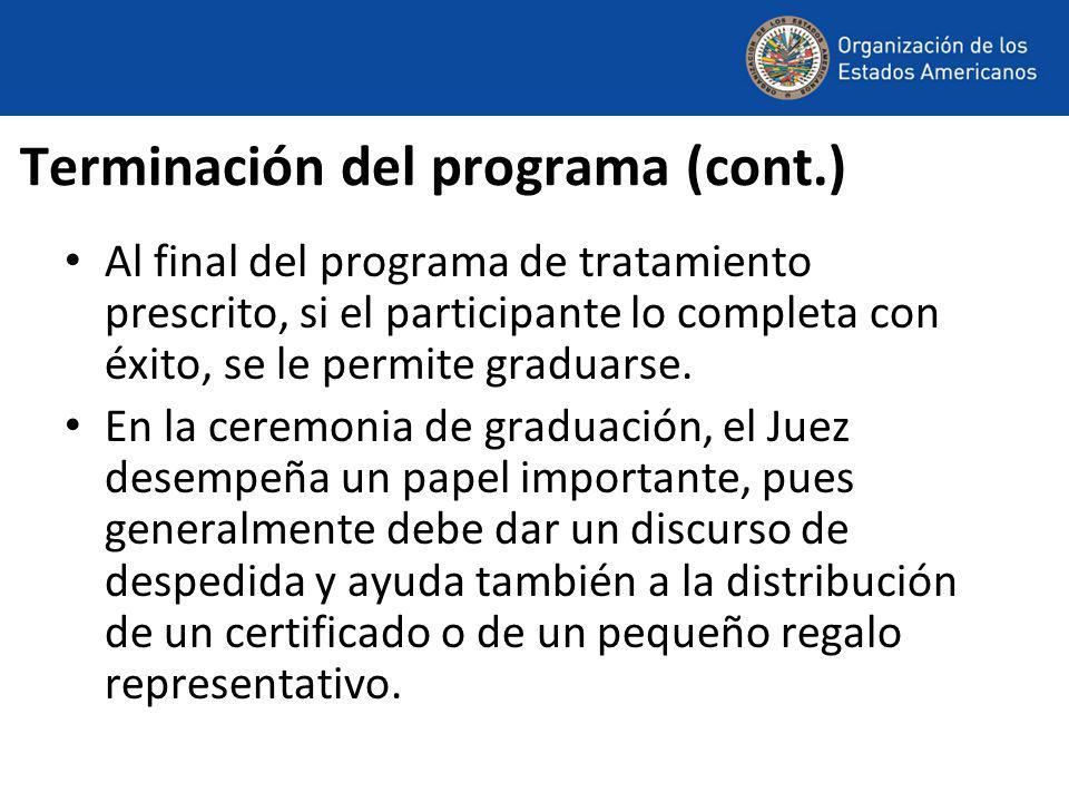 Terminación del programa (cont.) Al final del programa de tratamiento prescrito, si el participante lo completa con éxito, se le permite graduarse.