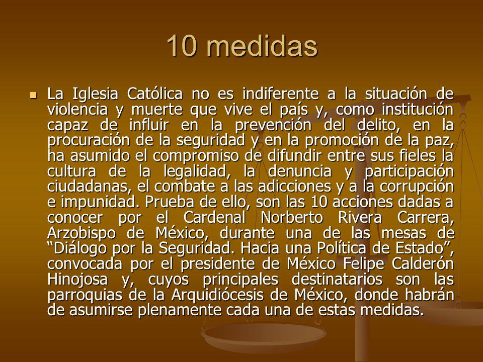 10 medidas La Iglesia Católica no es indiferente a la situación de violencia y muerte que vive el país y, como institución capaz de influir en la prev