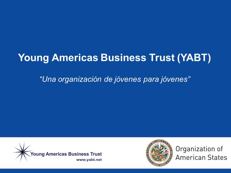 Young Americas Business Trust (YABT) Una organización de jóvenes para jóvenes