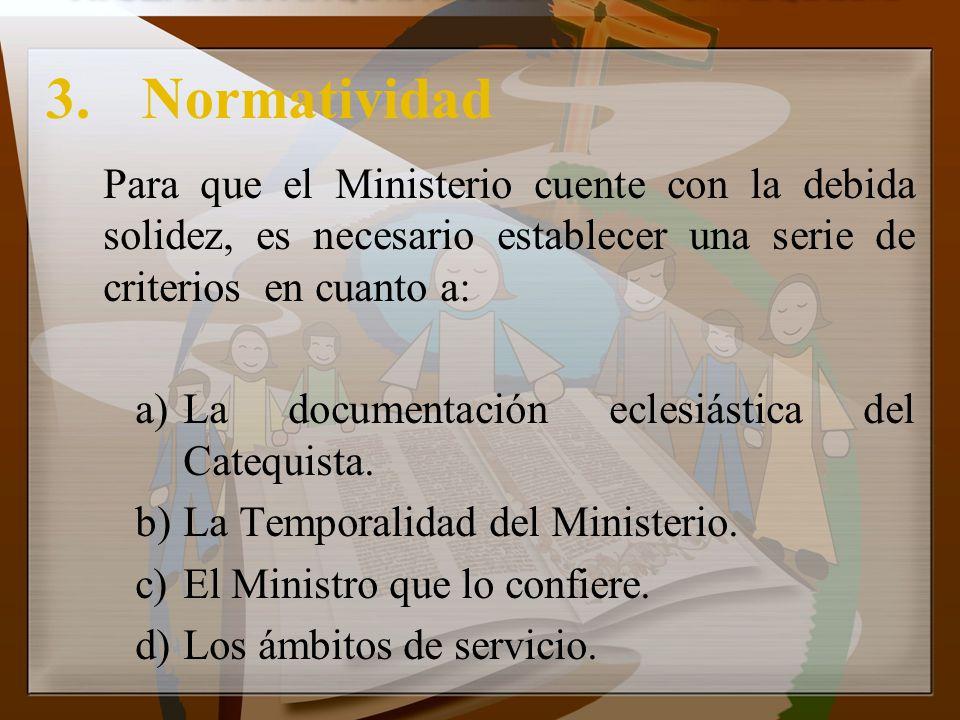 3.Normatividad Para que el Ministerio cuente con la debida solidez, es necesario establecer una serie de criterios en cuanto a: a)La documentación ecl