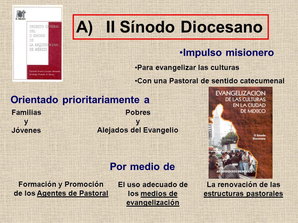 A)II Sínodo Diocesano Impulso misionero Para evangelizar las culturas Con una Pastoral de sentido catecumenal Orientado prioritariamente a Familias y
